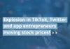 Explosion in TikTok, Twitter and app entrepreneurs moving stock prices!